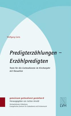 Predigterzählungen – Erzählpredigten von Gerts,  Wolfgang