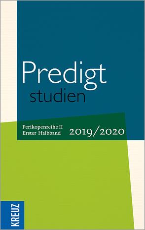 Predigtstudien 2019/2020 von Claussen,  Johann Hinrich, Engemann,  Wilfried, Gräb,  Wilhelm, Hiller,  Doris, Oxen,  Kathrin, Stäblein,  Christian, Weyel,  Birgit
