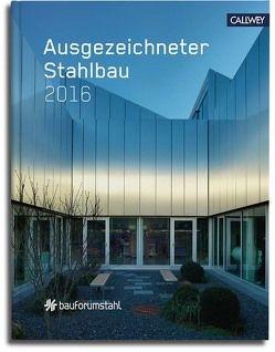 Ausgezeichneter Stahlbau 2016 von bauforumstahl e.V.