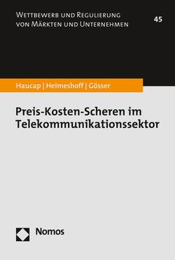 Preis-Kosten-Scheren im Telekommunikationssektor von Gösser,  Niklas, Haucap,  Justus, Heimeshoff,  Ulrich