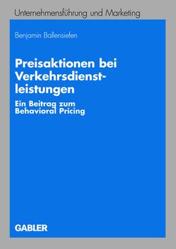 Preisaktionen bei Verkehrsdienstleistungen von Ballensiefen,  Benjamin, Meffert,  Prof. Dr. Dr. h.c. mult. Heribert