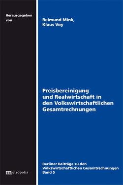 Preisbereinigung und Realwirtschaft in Volkswirtschaftlichen Gesamtrechnungen von Mink,  Reimund, Voy,  Klaus