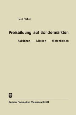 Preisbildung auf Sondermärkten von Niessen,  Horst