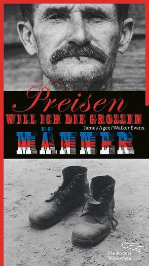 Preisen will ich die großen Männer von Agee,  James, Evans,  Walker