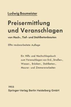 Preisermittlung und Veranschlagen von Hoch-, Tief- und Stahlbetonbauten von Baumeister,  Ludwig