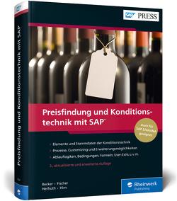 Preisfindung und Konditionstechnik mit SAP von Becker,  Ursula, Fischer,  Jan, Herhuth,  Werner, Hirn,  Manfred