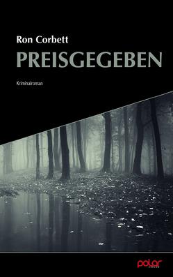 Preisgegeben von Corbett,  Ron, Koch,  Sven, Noller,  Ulrich, Ruckh,  Jürgen