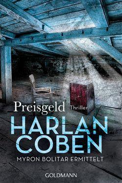 Preisgeld – Myron Bolitar ermittelt von Coben,  Harlan, Kwisinski,  Gunnar, Leschke,  Friedo