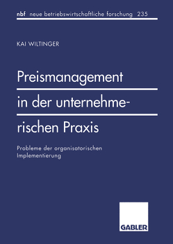 Preismanagement in der unternehmerischen Praxis von Wiltinger,  Kai