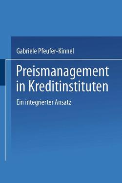 Preismanagement in Kreditinstituten von Pfeufer-Kinnel,  Gabriele