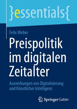 Preispolitik im digitalen Zeitalter von Weber,  Felix