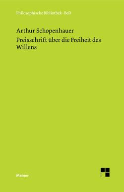 Preisschrift über die Freiheit des Willens von Ebeling,  Hans, Schopenhauer,  Arthur