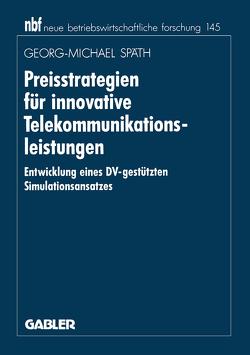 Preisstrategien für innovative Telekommunikationsleistungen von Späth,  Georg-M.