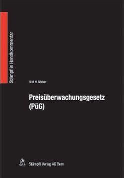 Preisüberwachungsgesetz (PüG) von Weber,  Rolf H.