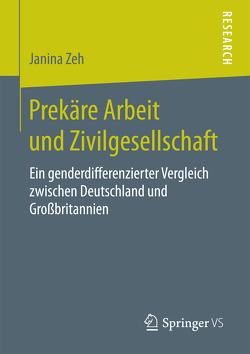 Prekäre Arbeit und Zivilgesellschaft von Zeh,  Janina