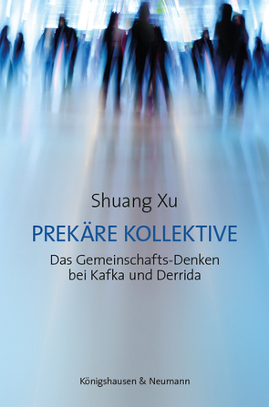 Prekäre Kollektive von Xu,  Shuang