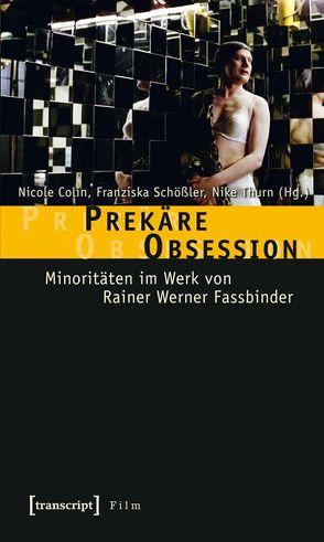 Prekäre Obsession von Colin,  Nicole, Schößler,  Franziska, Thurn,  Nike
