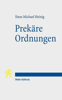 Prekäre Ordnungen von Heinig,  Hans Michael