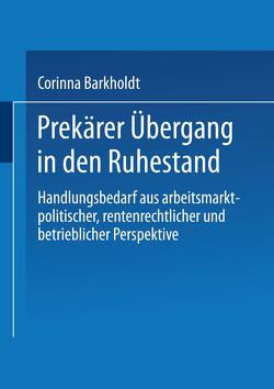 Prekärer Übergang in den Ruhestand von Barkholdt,  Corinna