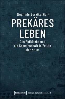Prekäres Leben von Borvitz,  Sieglinde, Köhler,  Britta