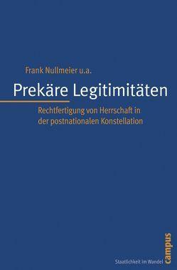 Prekäre Legitimitäten von Biegon,  Dominika, Gronau,  Jennifer, Nonhoff,  Martin, Nullmeier,  Frank, Schmidtke,  Henning, Schneider,  Steffen