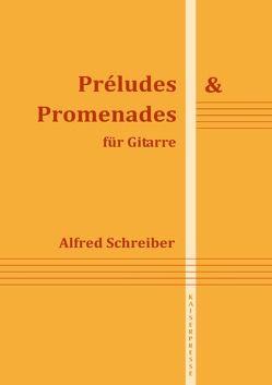 Préludes & Promenades von Schreiber,  Alfred