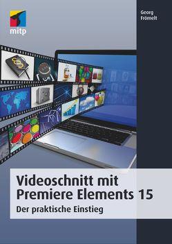 Videoschnitt mit Premiere Elements 15 von Frömelt,  Georg
