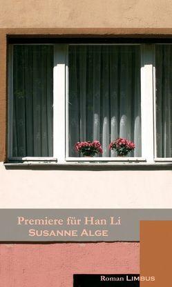 Premiere für Han Li von Alge,  Susanne