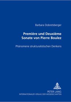 «Première» und «Deuxième Sonate» von Pierre Boulez von Dobretsberger Barbara