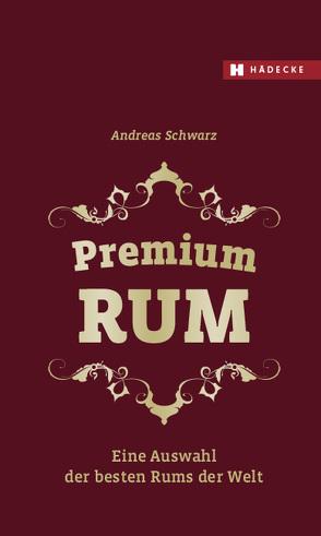 Premium RUM von Schwarz,  Andreas