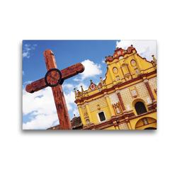 Premium Textil-Leinwand 45 x 30 cm Quer-Format Ein Holzkreuz vor der Kathedrale San Cristobal de las Casas   Wandbild, HD-Bild auf Keilrahmen, Fertigbild auf hochwertigem Vlies, Leinwanddruck von CALVENDO