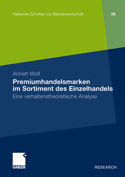 Premiumhandelsmarken im Sortiment des Einzelhandels von Wolf,  Annett