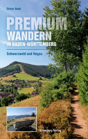 Premiumwandern in Baden-Württemberg. Schwarzwald und Hegau von Buck,  Dieter
