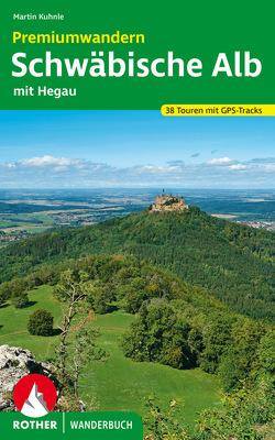 Premiumwandern Schwäbische Alb von Kuhnle,  Martin