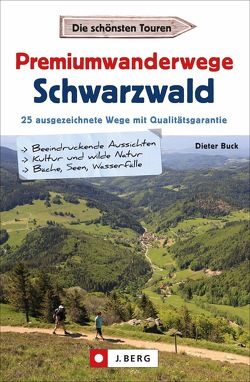 Premiumwanderwege Schwarzwald von Buck,  Dieter