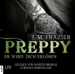 Preppy – Er wird dich erlösen von Bross,  Martin, Dorenkamp,  Corinna, Frazier,  T. M., Mehrmann,  Anja