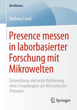 Presence messen in laborbasierter Forschung mit Mikrowelten von Frank,  Barbara