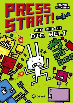 Press Start! 1 – Neo rettet die Welt von Flintham,  Thomas, Jaekel,  Franziska