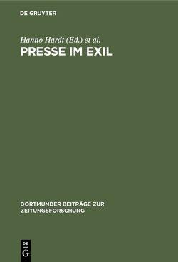 Presse im Exil von Hardt,  Hanno, Hilscher,  Elke, Lerg,  Winfried B.