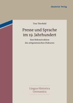 Presse und Sprache im 19. Jahrhundert von Theobald,  Tina