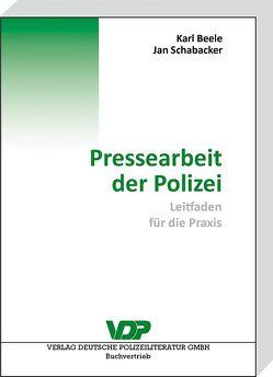 Pressearbeit der Polizei von Schabacker,  Jan