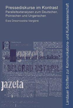 Pressediskurse im Kontrast von Drewnowska-Vargáné,  Ewa