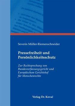 Pressefreiheit und Persönlichkeitsschutz von Müller-Riemenschneider,  Severin