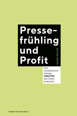 Pressefrühling und Profit von Tröger,  Mandy