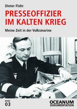 Presseoffizier im Kalten Krieg von Flohr,  Dieter, Focke,  Harald, Gerken,  Tobias
