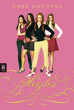 Pretty Little Liars – Herzlos von Shepard,  Sara, Topalova,  Violeta