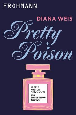 Pretty Poison von Weis,  Diana