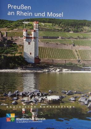 Preußen an Rhein und Mosel von Custodis,  P Georg, Horn,  Heinz Günter, Rheinischer Verein f. Denkmalpflege u. Landschaftsschutz