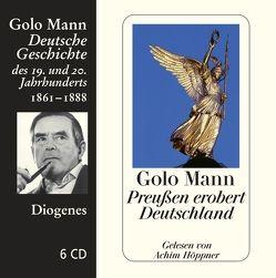Preußen erobert Deutschland von Hoeppner,  Achim, Mann,  Golo
