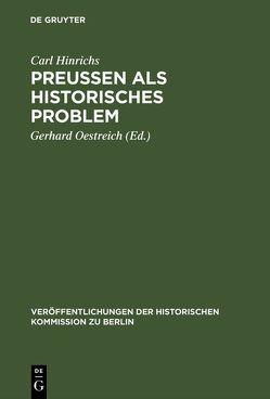 Preussen als historisches Problem von Hinrichs,  Carl, Oestreich,  Gerhard